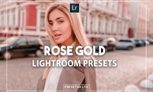 Rose Gold lightroom Presets