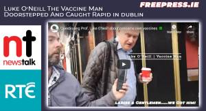 Luke O'Neill The Vaccine Man Doorstepped And Caught Rapid