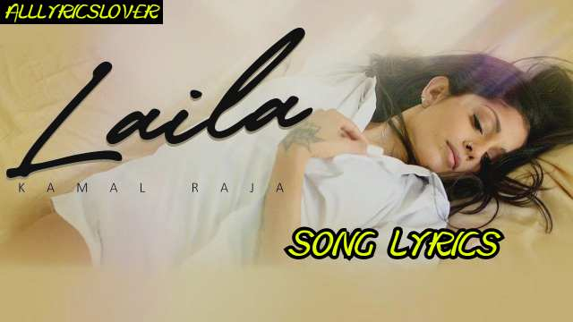 LAILA LYRICS – Kamal Raja – Chichi | Lyrics Lover