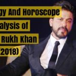Astrology & Horoscope Analysis of Shah Rukh Khan (2018)
