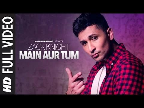 Predominant Aur Tum tune Lyrics – Zack Knight,Novel Single 2015