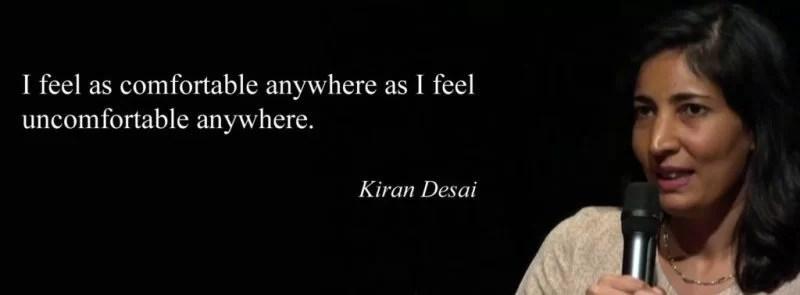 A quote by Kiran Desai