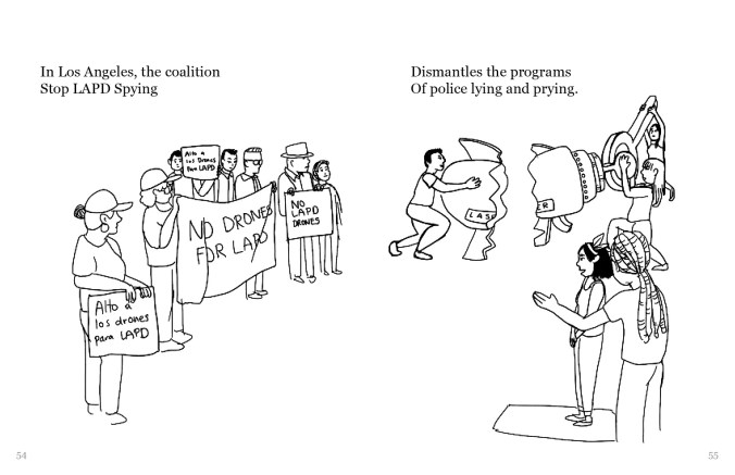 """A drawing showing a group of people protesting with signs that read """"Alto a los drones para LAPD"""", """"no drones for LAPD"""", and """"no LAPD drones"""". To their right, three people have torn a machine in half. The light haired person is showing the black-haired person this scene. The text reads, """"In Los Angeles, the coalition Stop LAPD Spying Dismantles the programs Of police lying and prying."""""""