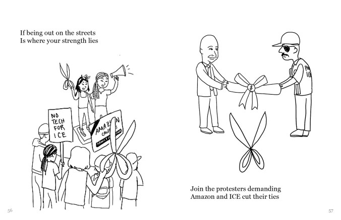 """A drawing with two frames. In the left frame, the two figures (light and black hair) are holding scissors and a megaphone and standing in front of a group of people with picket signs and scissors. The sign reads """"no tech for ICE"""". In the right frame, a figure that is presumably Jeff Bezos and an ICE agent hold a ribbon with a money sign, with scissors under the ribbon. The text reads, """"If being out on the streets Is where your strength lies Join the protesters demanding Amazon and ICE cut their ties"""""""