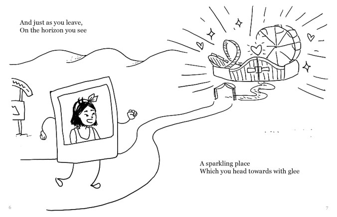 """A drawing of a Polaroid selfie of a person with shoulder-length black hair, with arms and legs, heading down a path towards what looks like an amusement park. There is a gate through which a ferris wheel and a rollercoaster are seen. The femme selfie's facial expression looks excited. The text reads: """"And just as you leave, On the horizon you see A sparkling place Which you head towards with glee"""""""