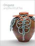 Cover of Chigusa: The Art of Tea exhibition catalog