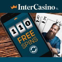 InterCasino   110 free spins (NDB) and 100% bonus up to €900