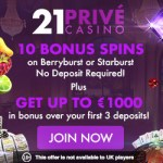 21 Prive Casino 10 free spins Starburst or Berryburst – no deposit bonus