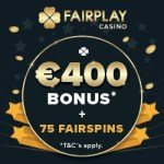 Fairplay Casino 400€ bonus and 75 super fair free spins