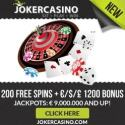 Joker Casino | 200 free spins   350% up to €/$/£ 1200 free bonus