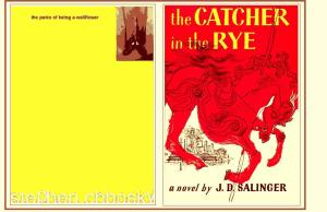The Perks of Being a Wallflower by Chbosky, The Catcher in the Rye by Salinger