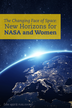 The Changing Face of Space: New Horizons for NASA and Women