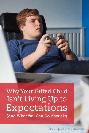 Why Your Gifted Child Isn't Living Up to Expectations