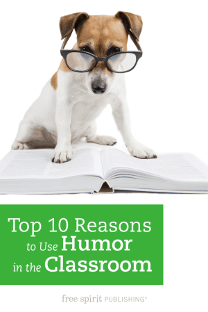Top 10 Reasons to Use Humor in the Classroom