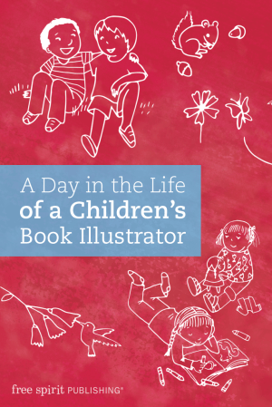 A Day in the Life of a Children's Book Illustrator