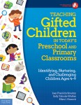 Teaching Gifted Children in Today's Preschool and Primary Classrooms