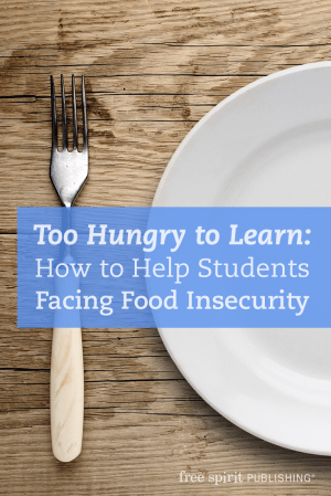 Too Hungry to Learn: How to Help Students Facing Food Insecurity