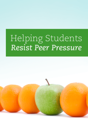 Helping Students Resist Peer Pressure