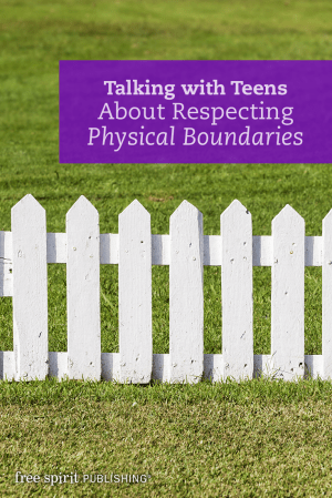 Talking with Teens About Respecting Physical Boundaries