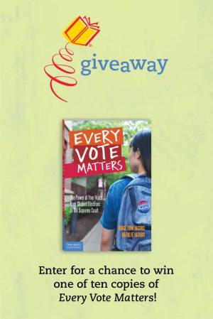 Enter for a chance to win one of ten copies of Every Vote Matters!