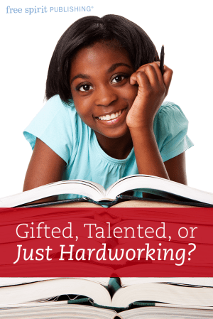 Gifted, Talented, or Just Hardworking?