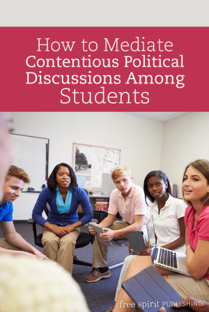 How to Mediate Contentious Political Discussions Among Students