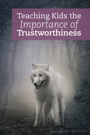 Teaching Kids the Importance of Trustworthiness