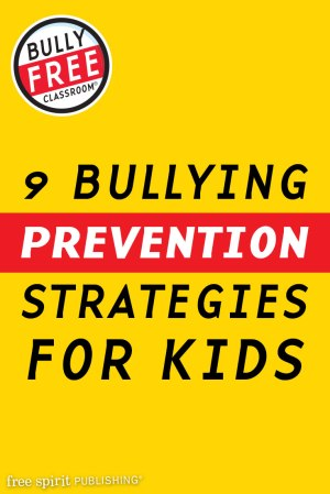 9 Bullying Prevention Strategies for Kids