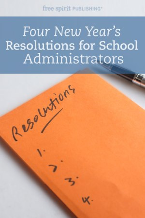 Four New Year's Resolutions for School Administrators