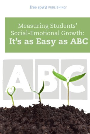 Measuring Students' Social-Emotional Growth: It's as Easy as ABC