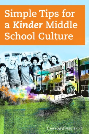 Simple Tips for a Kinder Middle School Culture