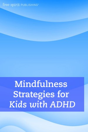 Mindfulness Strategies for Kids with ADHD
