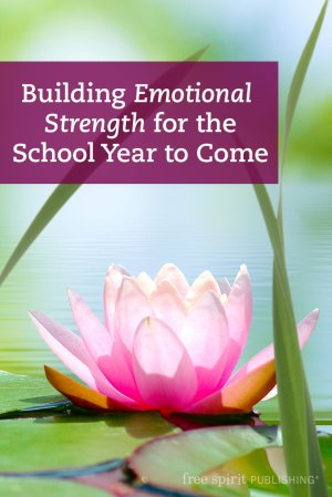 Building Emotional Strength for the School Year to Come