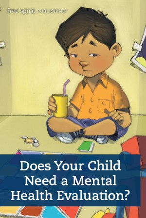 Does Your Child Need a Mental Health Evaluation?
