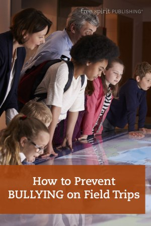 How to Prevent Bullying on Field Trips