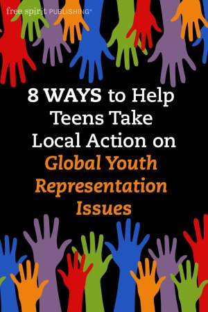 8 Ways to Help Teens Take Local Action on Global Youth Representation Issues