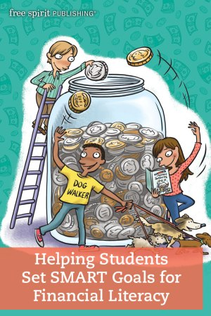 Helping Students Set SMART Goals for Financial Literacy