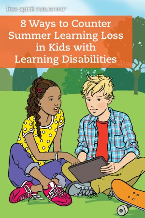8 Ways to Counter Summer Learning Loss in Kids with Learning Disabilities