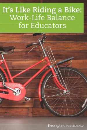 It's Like Riding a Bike: Work-Life Balance for Educators