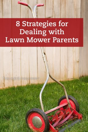 8 Strategies for Dealing with Lawn Mower Parents