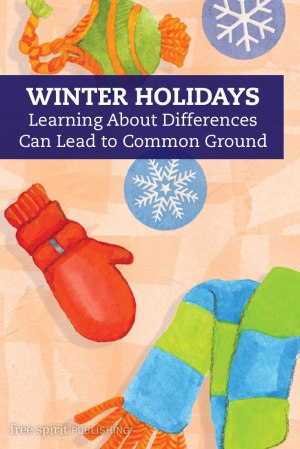 Winter Holidays: Learning About Differences Can Lead to Common Ground