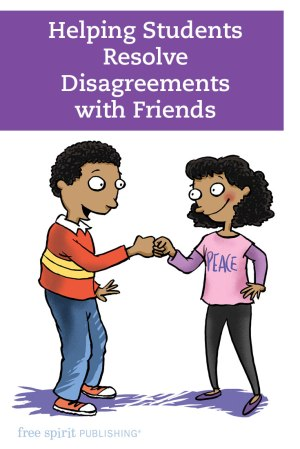 Helping Students Resolve Disagreements with Friends