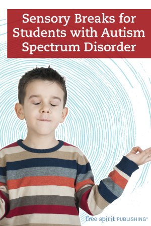 Sensory Breaks for Students with Autism Spectrum Disorder