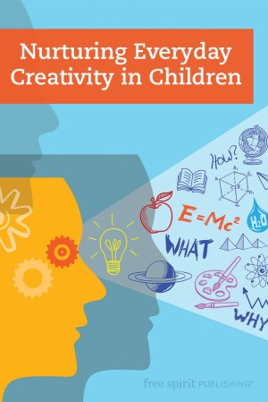 Nurturing Everyday Creativity in Children