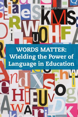 Wielding the Power of Language in Education