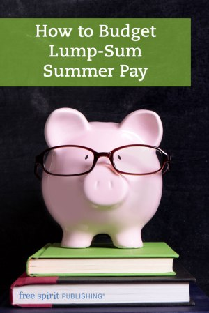 How to Budget Lump-Sum Summer Pay
