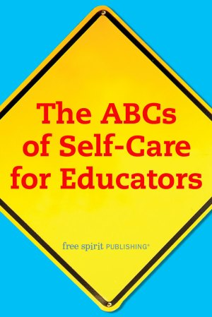 The ABCs of Self-Care for Teachers