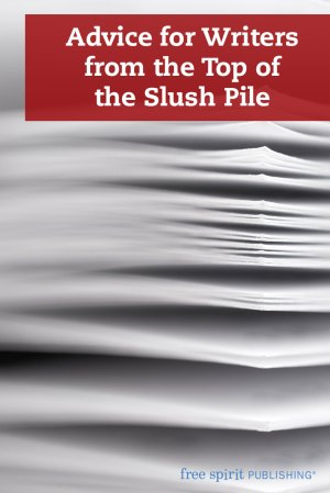 Advice for Writers from the Top of the Slush Pile