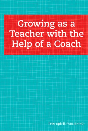 Growing as a Teacher with the Help of a Coach