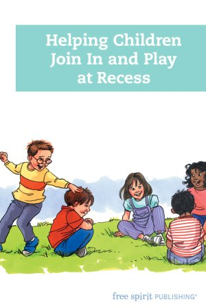 Helping Children Join In and Play at Recess